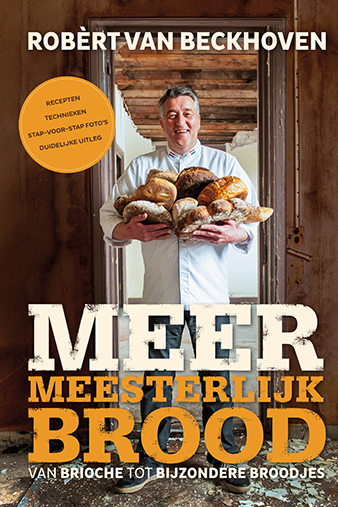 Meer meesterlijk brood - Robèrt van Beckhoven
